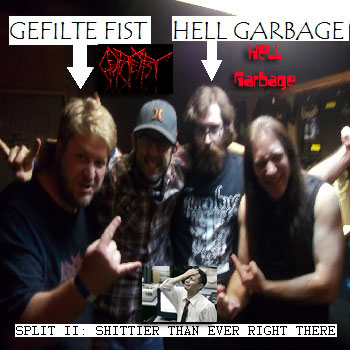 Gefilte Fist and Hell Garbage - Shittier Than Ever Right There