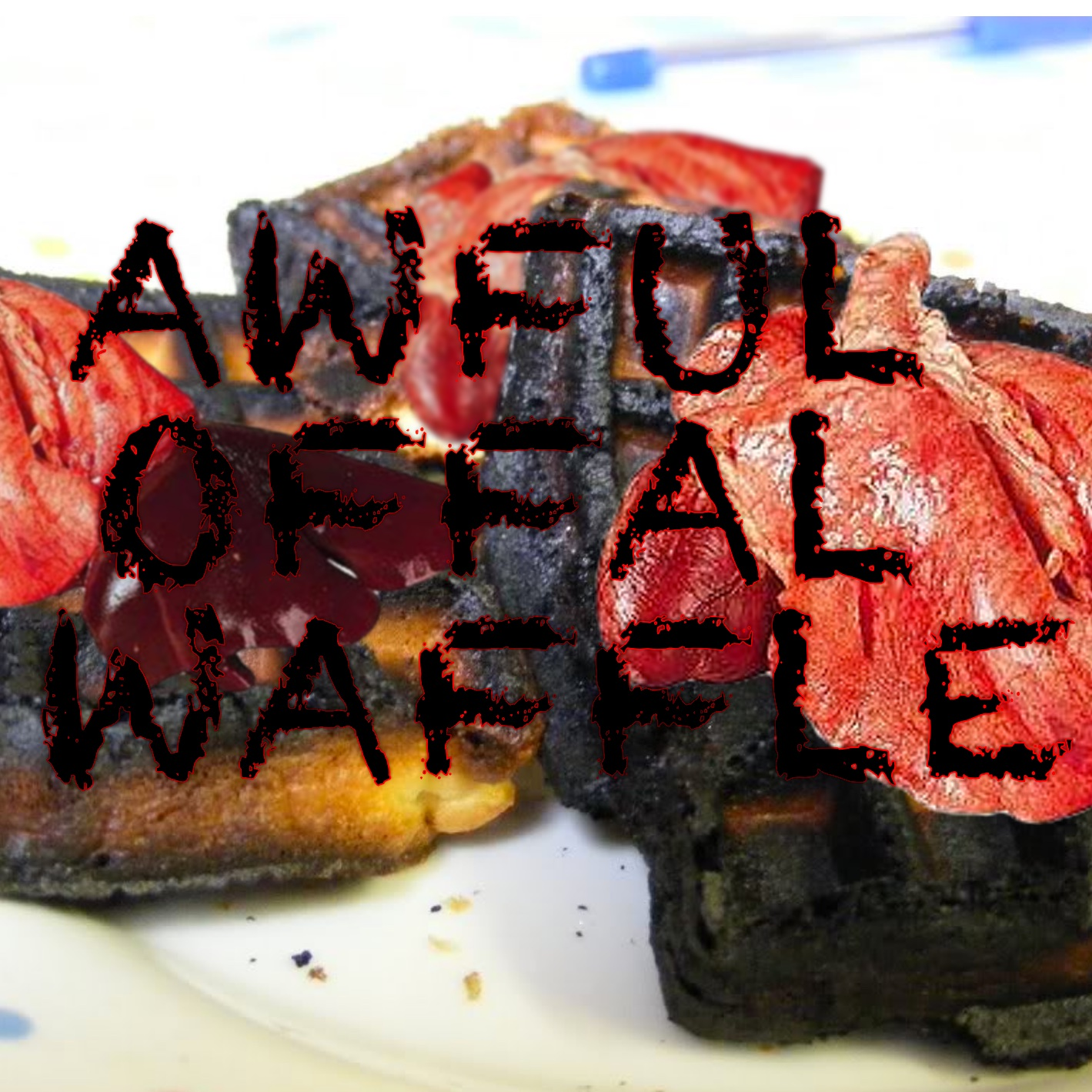 Awful Offal Waffle